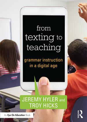 """Announcing """"From Texting to Teaching: Grammar Instruction in a Digital Age"""""""